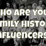 Influencers in My Family History