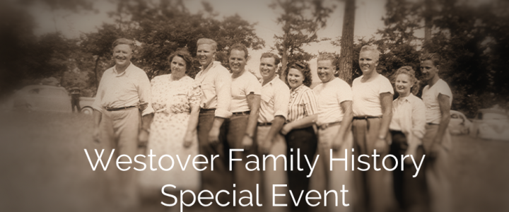 A Westover Family History Special Event