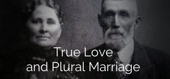 True Love and Plural Marriage