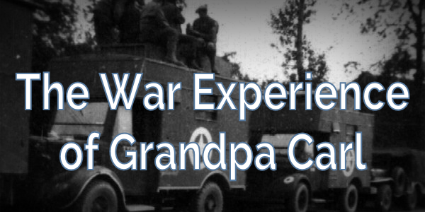 The War Experience of Grandpa Carl