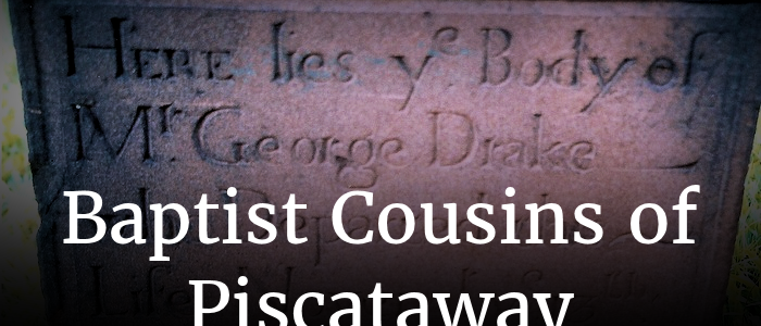 Baptist Cousins of Piscataway