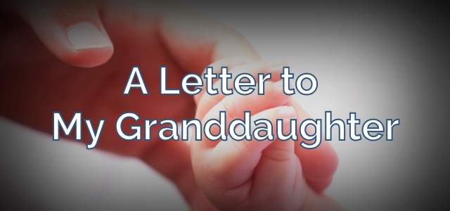 A Letter to my Granddaughter