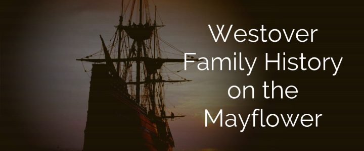 Westover Family History on the Mayflower